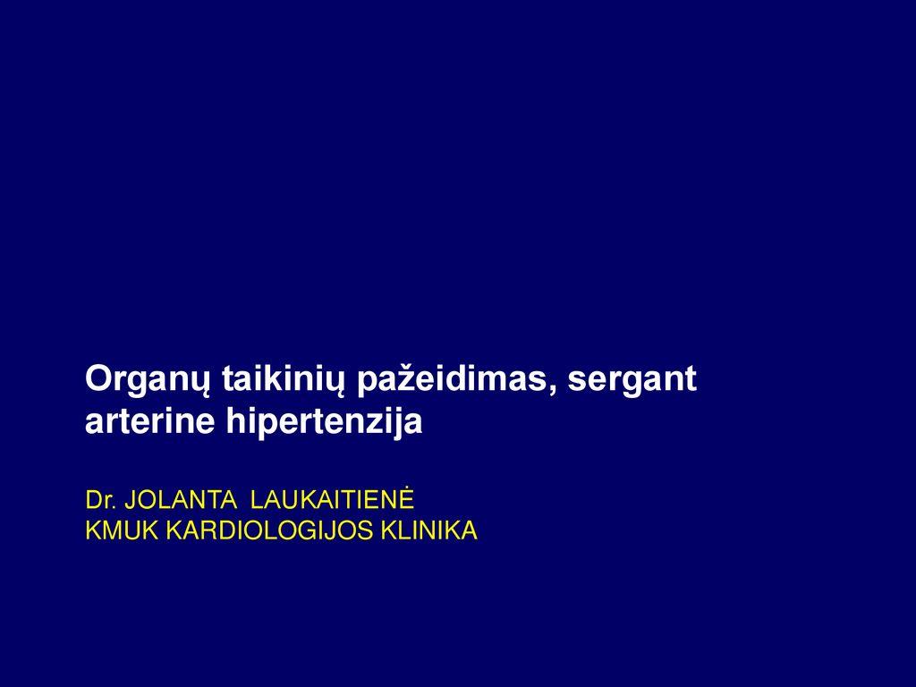 tikslinis organas sergant hipertenzija)