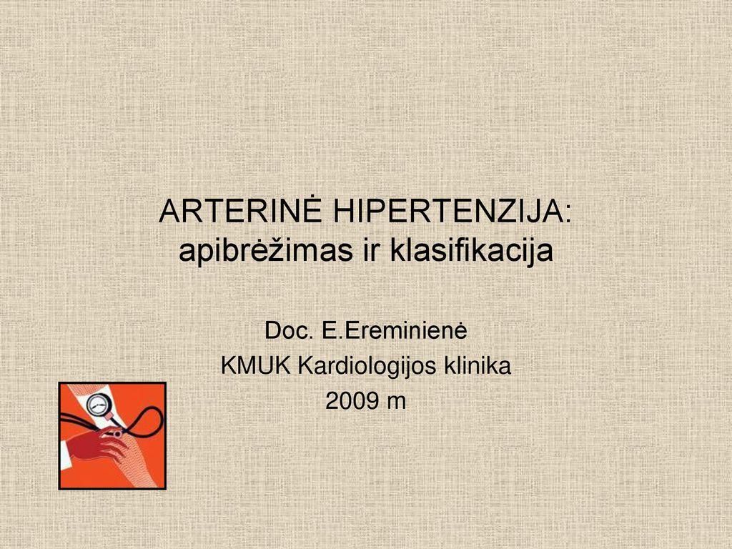 uždėti 1 laipsnio hipertenziją)