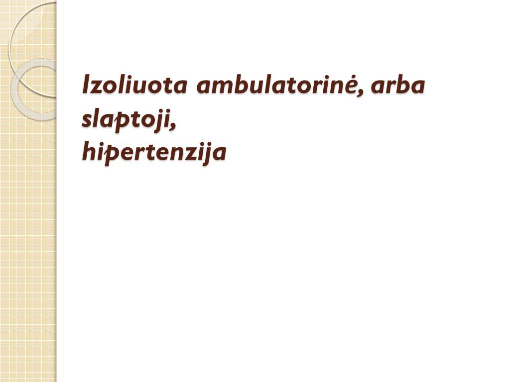 išemija hipertenzijos priežastis)