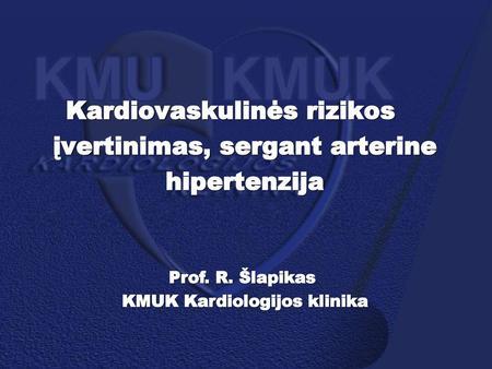 širdies ir kraujagyslių rizikos įvertinimas sergant hipertenzija hipertenzijos amžiaus kategorijos
